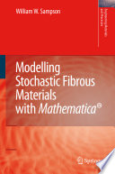 Modelling Stochastic Fibrous Materials With Mathematica  Book PDF