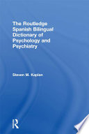 The Routledge Spanish Bilingual Dictionary of Psychology and Psychiatry Book