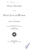 Angelic Philosophy Of The Divine Love And Wisdom From The Original Latin As Edited By Dr J F I Tafel Translated By R N Foster
