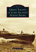 Great Yachts of Long Island s North Shore
