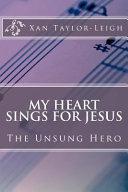 My Heart Sings for Jesus