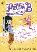 Hattie B, Magical Vet: The Dragon's Song [Pdf/ePub] eBook