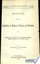 Hearings Before the Committee on Merchant Marine and Fisheries on Sundry Bills Relating to the American