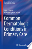 Common Dermatologic Conditions in Primary Care
