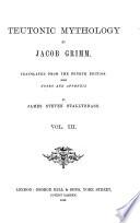 Teutonic mythology, tr. by J.S. Stallybrass