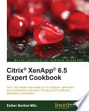 Citrix Xenapp 6 5 Expert Cookbook Book PDF