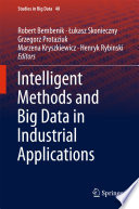 Intelligent Methods and Big Data in Industrial Applications Book