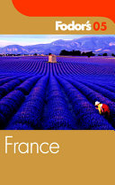 France 2005   Fodor s Guide