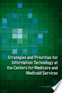 Strategies And Priorities For Information Technology At The Centers For Medicare And Medicaid Services Book PDF