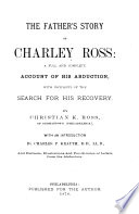 The Father s Story of Charley Ross