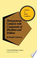 Homogeneous Catalysis with Compounds of Rhodium and Iridium Book