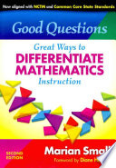 """""""Good Questions: Great Ways to Differentiate Mathematics Instruction"""" by Marian Small"""