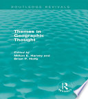 Themes In Geographic Thought Routledge Revivals