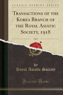 Transactions Of The Korea Branch Of The Royal Asiatic Society 1918 Vol 9 Classic Reprint