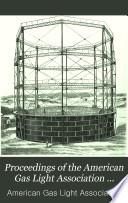 Proceedings of the American Gas Light Association     Book PDF