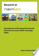 Development of HfO2 Based Ferroelectric Memories for Future CMOS Technology Nodes Book