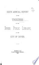 Annual Report Of The Trustees Of The Dover Public Library Of The City Of Dover
