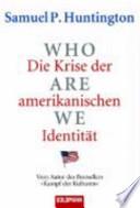 Who are we?  : die Krise der amerikanischen Identität