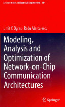 Modeling  Analysis and Optimization of Network on Chip Communication Architectures Book