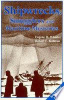 Shipwrecks  Smugglers and Maritime Mysteries