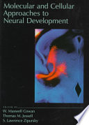 Molecular And Cellular Approaches To Neural Development Book PDF