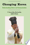 """Changing Korea: Understanding Culture and Communication"" by Theresa Youn-ja Shim, Min-Sun Kim, Judith N. Martin"