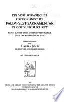 Ein vorhadrianisches gregorianisches Palimpsest-Sakramentar in Gold-Unzialschrift