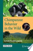 """""""Chimpanzee Behavior in the Wild: An Audio-Visual Encyclopedia"""" by Toshisada Nishida, Koichiro Zamma, Takahisa Matsusaka, Agumi Inaba, William C. McGrew"""