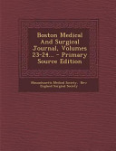 Boston Medical And Surgical Journal Volumes 23 24 Primary Source Edition