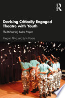 Devising Critically Engaged Theatre with Youth Book PDF