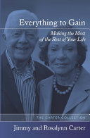 Everything to Gain: Making the Most of the Rest of Your Life (p)