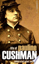 Life of Pauline Cushman  The Celebrated Union Spy   Scout  New Introduction