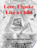 Love  I Spoke Like a Child Book