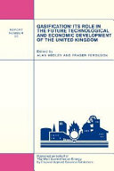 Gasification Its Role In The Future Technological And Economic Development Of The United Kingdom Book PDF