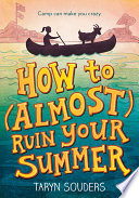 How to (Almost) Ruin Your Summer
