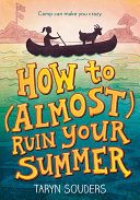 How to (Almost) Ruin Your Summer Pdf/ePub eBook