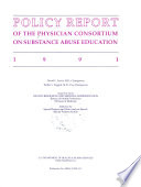 Policy Report of the Physician Consortium on Substance Abuse Education, 1991