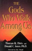 The Gods who Walk Among Us