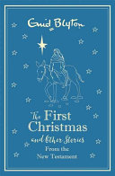 The First Christmas and Other Bible Stories New Testament