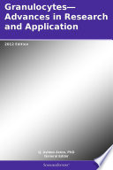 Granulocytes   Advances in Research and Application  2012 Edition