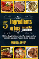 Instant Pot Cookbook 5 Ingredients Or Less Instant Pot Cookbook