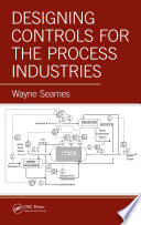 Designing Controls for the Process Industries Book