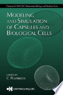 Modeling and Simulation of Capsules and Biological Cells
