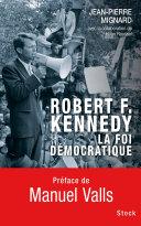 Pdf Robert F. Kennedy, la foi démocratique Telecharger