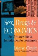 Sex, Drugs, & Economics