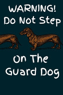Warning! Do Not Step On The Guard Dog