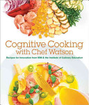 Cognitive Cooking with Chef Watson