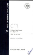 Code Of Federal Regulations Title 24 Housing And Urban Development Pt 700 1699 Revised As Of April 1 2012