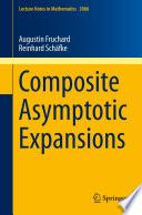 Composite Asymptotic Expansions