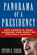 Panorama of a Presidency: How George W. Bush Acquired and Spent His Political Capital Pdf/ePub eBook